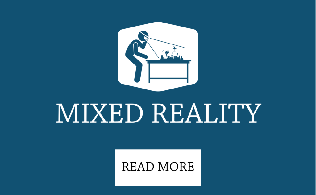 Click here to read more about Mixed Reality.
