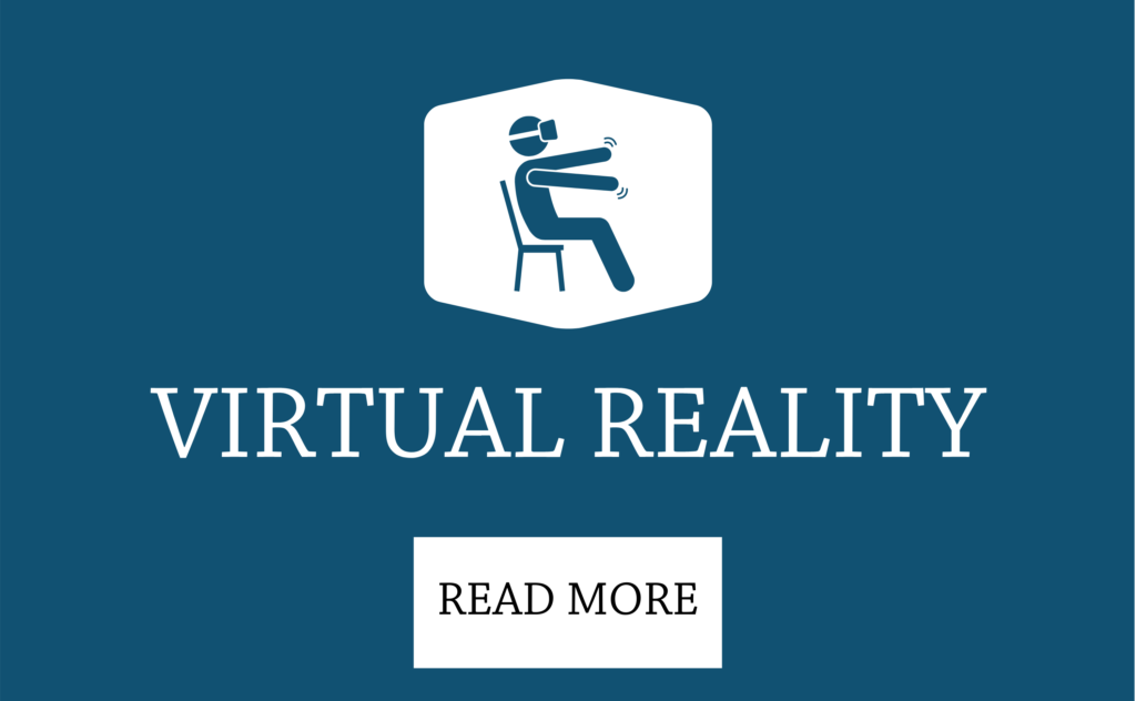 Click here to read more about Virtual Reality.